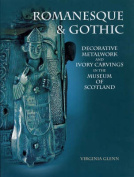 Romanesque and Gothic Decorative Metalwork and Ivory Carvings