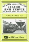 Branch Lines Around Chard and Yeovil