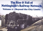 The Rise and Fall of Nottingham's Railway Network