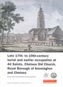 Late 17th- to 19th-century Burial and Earlier Occupation at All Saints, Chelsea Old Church, Royal Borough of Kensington and Chelsea