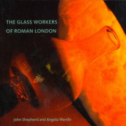 The Glass Workers of Roman London