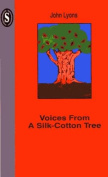 Voices from a Silk-cotton Tree