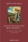 And If He Has Not Been Raised...