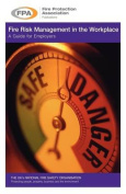 Fire Risk Management in the Workplace. a Guide for Employers