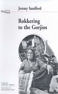 Rokkering to the Gorjios: In the Early Nineteen Seventies British Romani Gypsies Speak of Their Hopes, Fears and Aspirations