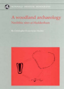A Woodland Archaeology: The Haddenham Project