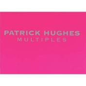Patrick Hughes, Multiples