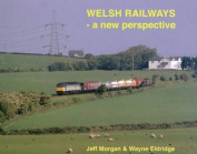 Welsh Railways - a New Perspective