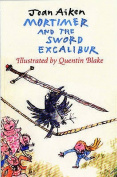 Mortimer and the Sword Excalibur