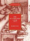 The Accomplisht Cook (1665-85)