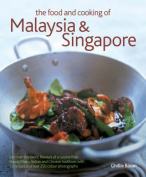 The Food and Cooking of Malaysia and Singapore