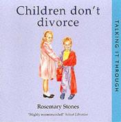 Children Don't Divorce