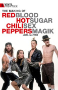 The Making of the Red Hot Chili Peppers 'Blood Sugar Sex Magik'