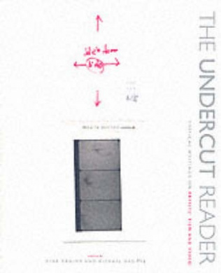 The Undercut Reader: Critical Writings on Artists' Film and Video
