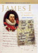 James I: The Masque of Monarchy (English Monarchs