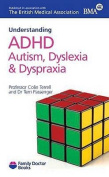 Understanding ADHD Autism, Dyslexia and Dyspraxia