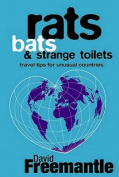 Rats, Bats and Strange Toilets