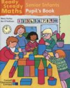 Ready Steady Maths - Senior Infants Pupil's Book