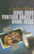 When Your Partner Doesn't Know Jesus