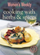 Cooking with Herbs & Spice (The Australian Women's Weekly