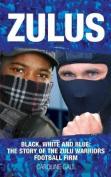 Zulus: Black, White & Blue