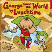 George Saves the World by Lunchtime