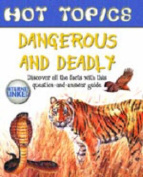 Dangerous and Deadly