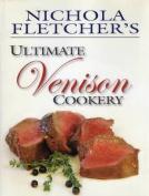 Nichola Fletcher's Ultimate Venison Cookery
