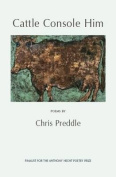 Cattle Console Him: Poems