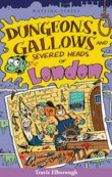Dungeons, Gallows and Severed Heads of London