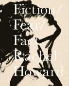 Fiction, Fear, Fact