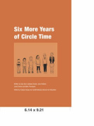 Six More Years of Circle Time
