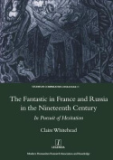 The Fantastic in France and Russia in the Nineteenth Century