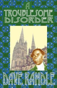 A Troublesome Disorder