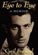 Eye to Eye: A Memoir