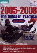 The Rules in Practice: 2005-08