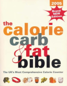 The Calorie, Carb and Fat Bible