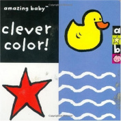 Clever Colour: Amazing Baby