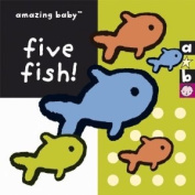 Five Fish! (Amazing Baby) [Board book]