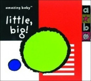 Little, Big (Amazing Baby) [Board book]