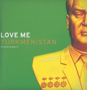 Love Me: Turkmenistan