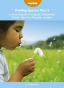 A Practical Guide to Support Children with Autistic Spectrum Disorder (Autism)