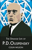 The Strange Life of P.D.Ouspensky