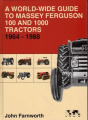 A World-wide Guide to Massey Ferguson 100 and 1000 Tractors 1964-1988
