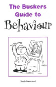 The Buskers Guide to Behaviour