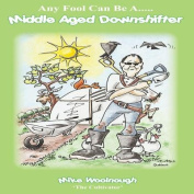 Any Fool Can be a Middle Aged Downshifter