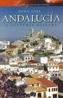 Andalucia: A Cultural History (Landscapes of the Imagination)