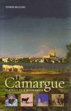The Camargue: Portrait of a Wilderness