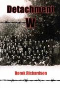 Detachment W