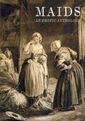 Maids: An Erotic Anthology